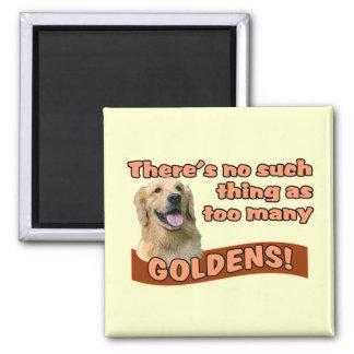 """Too many Golden Retrievers"" Magnet"