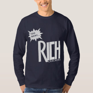 Too Many Rich Crackers Shirt