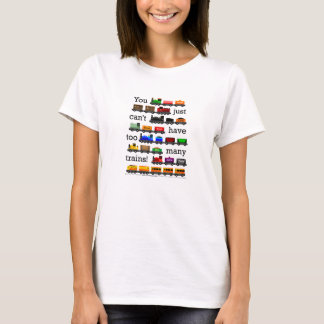 Too Many Trains! T-Shirt
