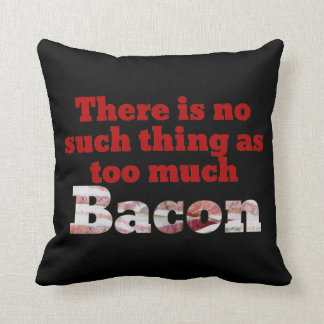 Too much BACON? Cushion