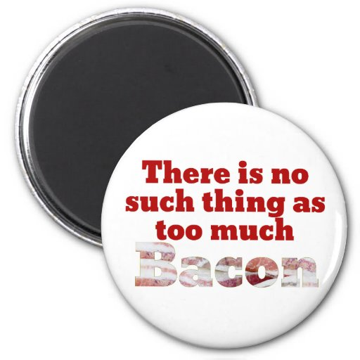 Too much BACON? Magnet