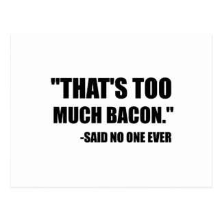 Too Much Bacon Said Postcard