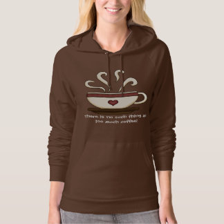 Too Much Coffee (Customizable) Hoodie