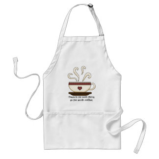 Too Much Coffee (customizable) Standard Apron