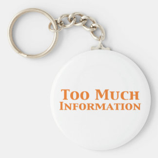 Too Much Information Gifts Basic Round Button Key Ring