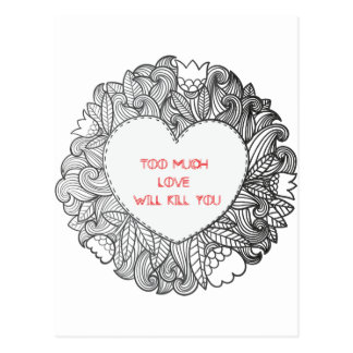 Too Much  Love  Will Kill You Postcard