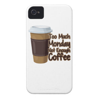 Too Much Monday Not Enough Coffee iPhone 4 Case-Mate Case