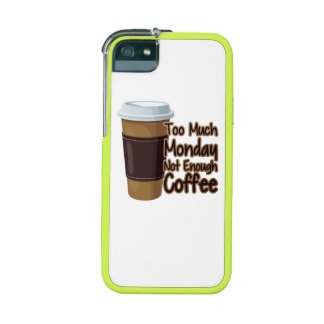 Too Much Monday Not Enough Coffee iPhone 5 Cases