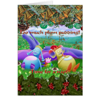 Too much plum pudding! card
