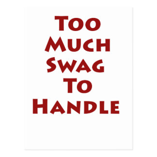 Too Much Swag To Handle! Postcard