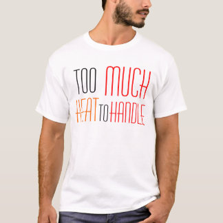 Too Much T-Shirt