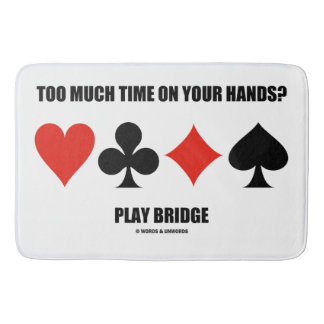 Too Much Time On Your Hands? Play Bridge Bath Mat