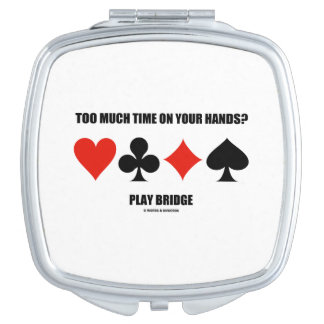 Too Much Time On Your Hands? Play Bridge Compact Mirror