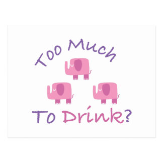 Too Much To Drink? Postcard