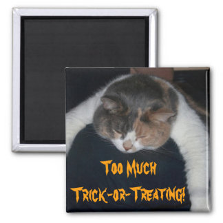 Too Much Trick-or-Treating! Square Magnet