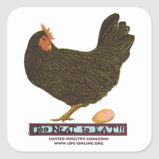 Too Neat To Eat! - Hen Square Sticker