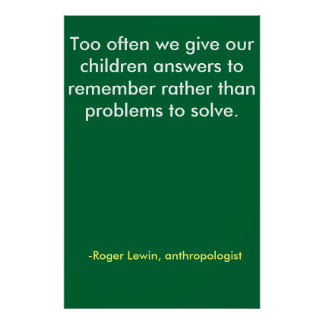 Too often we give our children answers to remem... poster