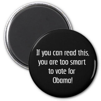 Too smart for Obama t-shirts, pins and more 6 Cm Round Magnet