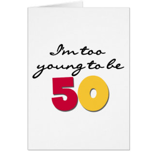 Too Young to be 50 Card