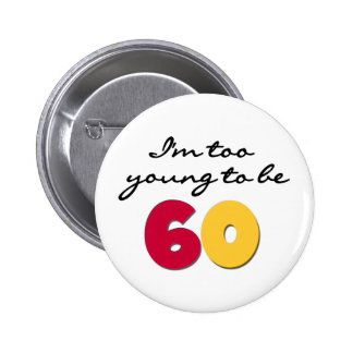 Too Young to Be 60 Pins
