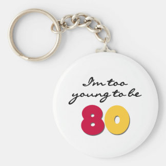 Too Young to Be 80 Basic Round Button Key Ring
