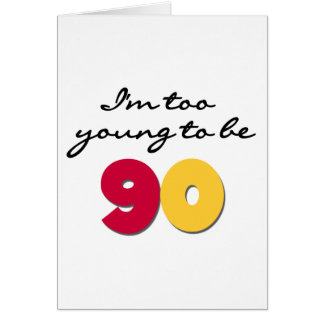 Too Young to Be 90 Greeting Card