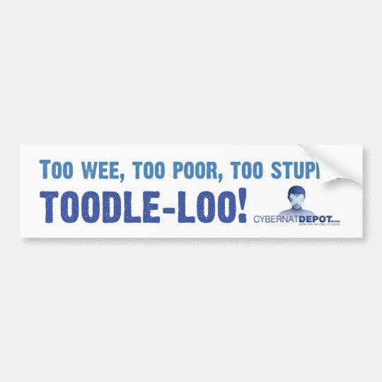 Toodle-loo! Bumper Sticker