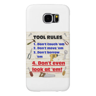 Tool Rules Humorous Wood Shop Dad Father Garage Samsung Galaxy S6 Cases