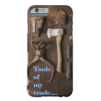 Tools of My Trade Case Barely There iPhone 6 Case