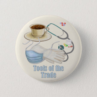Tools of the Trade 6 Cm Round Badge