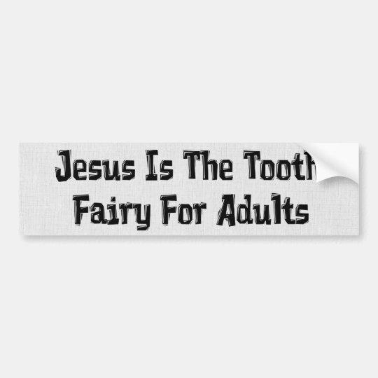 Tooth Fairy Jesus Bumper Sticker