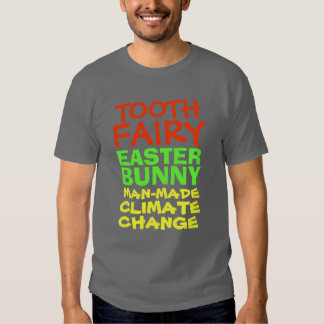 Tooth Fairy Man-Made Climate Change T-shirt