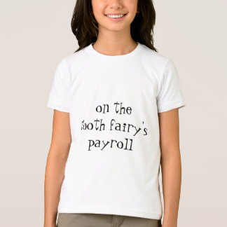 Tooth Fairy's Payroll T-Shirt