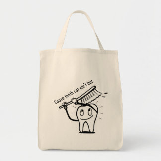 Tooth Rot Ain't Hot Tote Bags