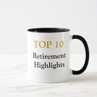 Top 10 Retirement Highlights - Retirement Joke Mug