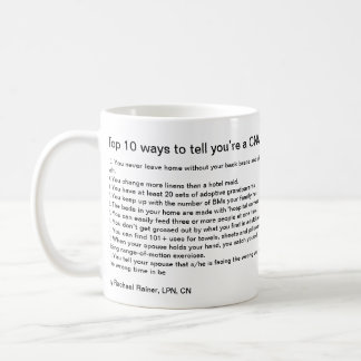 Top 10 Ways to tell you re a CNA Coffee Mugs