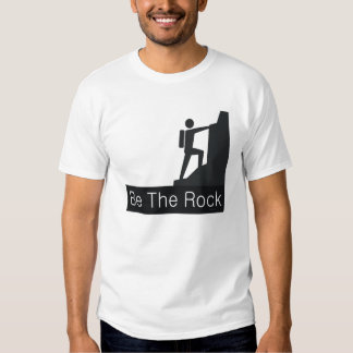TOP Be The Rock T-shirts