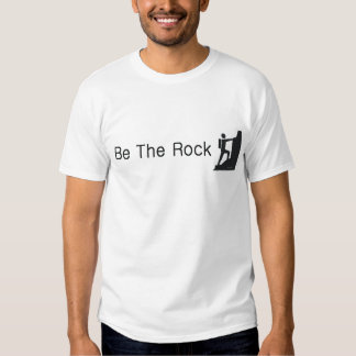 TOP Be The Rock Tee Shirts