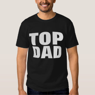 Top Dad Father's Day T-Shirt - Black White Tees