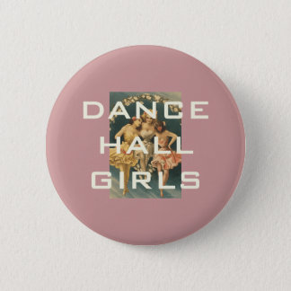 TOP Dance Hall Girls 6 Cm Round Badge