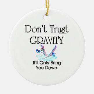 TOP Don't Trust Gravity Christmas Ornament