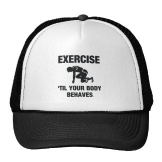 TOP Exercise Til Your Body Behaves Cap