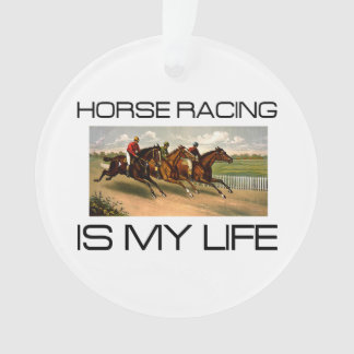 TOP Horse Racing is My Life Ornament