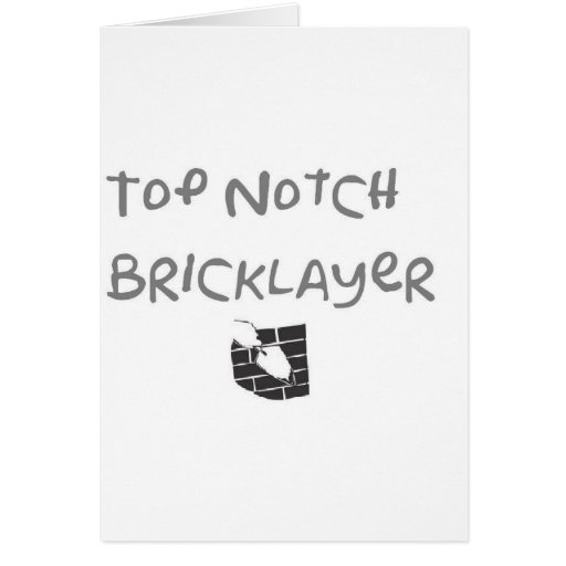 Top notch bricklayer greeting cards
