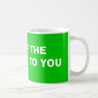 TOP OF THE MORNING TO YOU COFFEE MUG
