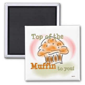 Top of the Muffin Magnet