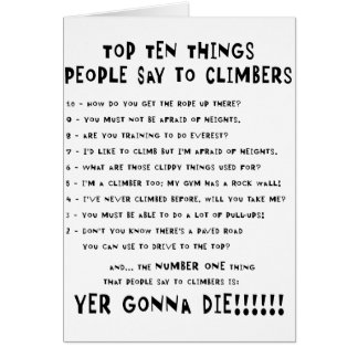 Top Ten Things People Say To Climbers Greeting Card