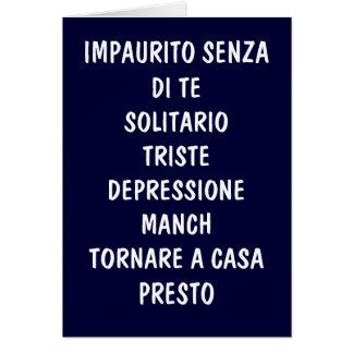 TORNARE A CASA PRESTO (COME HOME SOON) GREETING CARD
