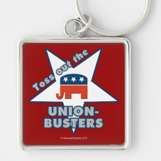 Toss Out the GOP UNION-BUSTERS! Silver-Colored Square Key Ring