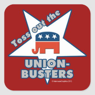 Toss Out the GOP UNION-BUSTERS! Stickers